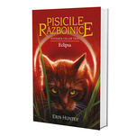 Pisicile Razboinice Vol 16 Eclipsa - Erin Hunter